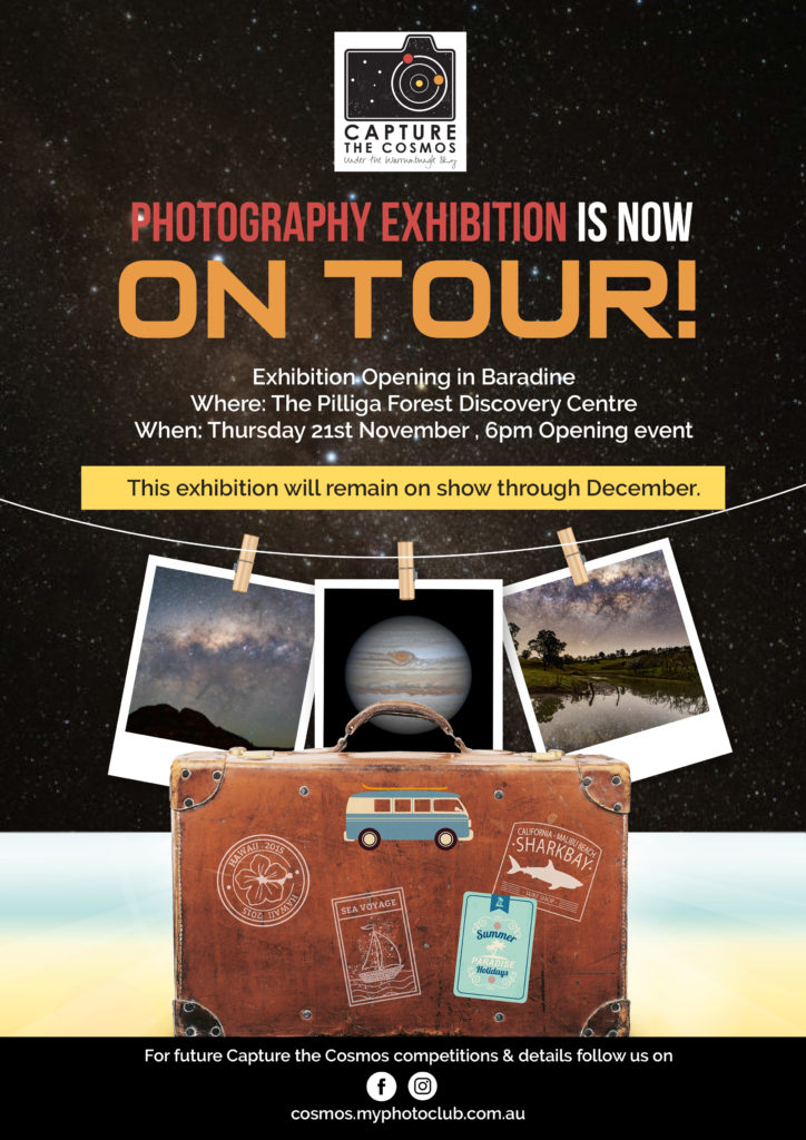 Poster: Capture the Cosmos photography exhibition is now on tour. 6pm Thursday 21st November opening at The Pilliga Forest Discovery Centre. This exhibition will run through December.
